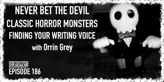 TIH-186-Orrin-Grey-on-Never-Bet-The-Devil-Classic-Horror-Monsters-and-Finding-Your-Writing-Voice